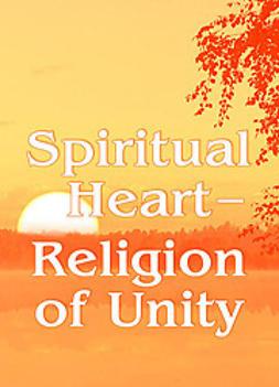 Antonov, Vladimir - Spiritual Heart — Religion of Unity, ebook
