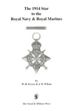 Fevyer, WH - The 1914 Star to the Royal Navy and Royal Marines, ebook