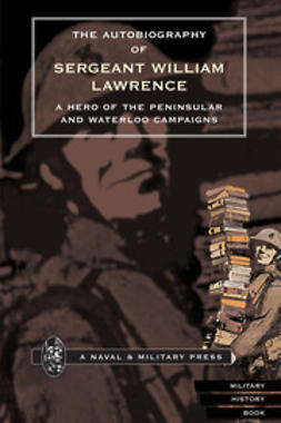 Lawrence, Sergeant William - The Autobiography of Sergeant William Lawrence, ebook