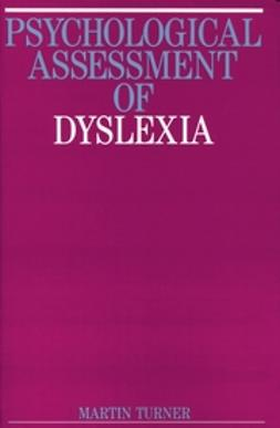 Turner, Martin - Psychological Assessment of Dyslexia, ebook