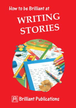 Yates, Irene - How to be Brilliant to Writing Stories, ebook