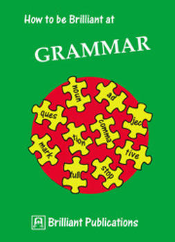 Yates, Irene - How to be Brilliant at Grammar, ebook
