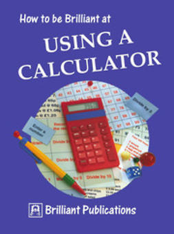 Webber, Beryl - How to be Brilliant at Using a Calculator, ebook