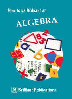 Webber, Beryl - How to be Brilliant at Algebra, ebook
