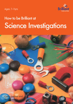 Hughes, Colin - How to be Brilliant at Science Investigations, e-bok