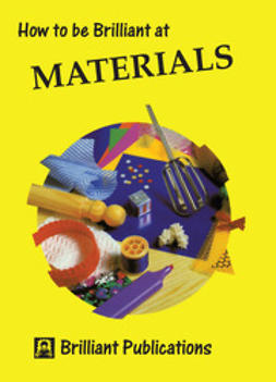 Hughes, Colin - How to be Brilliant at Materials, ebook
