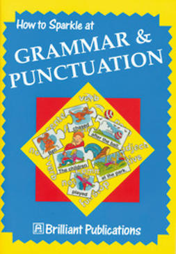 Yates, Irene - How to Sparkle at Grammar and Punctuation, ebook