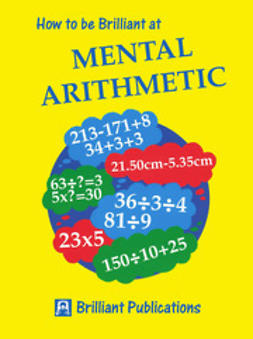 Webber, Beryl - How to be Brilliant at Mental Arithmetic, ebook