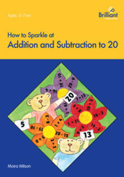 Wilson, Moira - How to Sparkle at Addition and Subtraction to 20, ebook