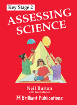 Burton, Neil - Assessing Science at KS2, ebook