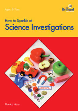 Huns, Monica - How to Sparkle at Science Investigations, ebook