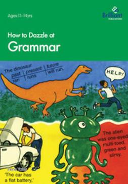 Yates, Irene - How to Dazzle at Grammar, e-bok