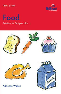 Walton, Adrienne - Food (Activities for 3–5 Year Olds), e-bok