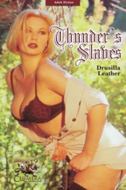 Leather, Drusilla - Thunder's Slaves, e-bok