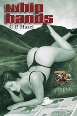 Hazel, C. P. - Whip Hands, ebook