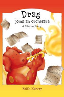 Harvey, Keith - Drag joins an Orchestra, e-bok