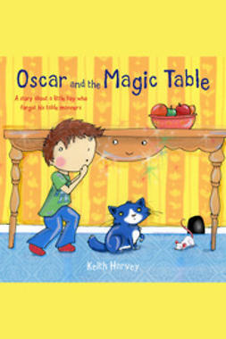 Harvey, Keith - Oscar and the Magic Table, e-bok