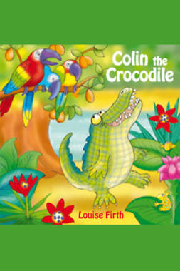 Firth, Louise - Colin The Crocodile, e-bok