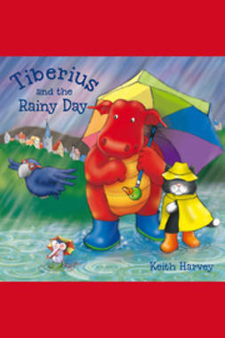 Harvey, Keith - Tiberius and the Rainy Day, e-bok