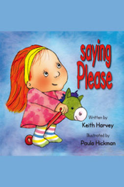 Harvey, Keith - Saying Please, ebook