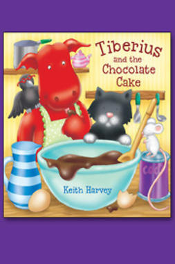 Harvey, Keith - Tiberius and the Chocolate Cake, ebook