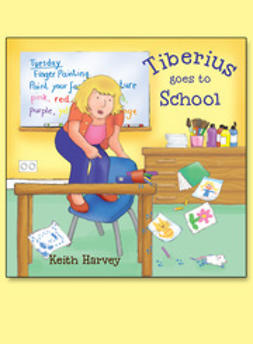Harvey, Keith - Tiberius Goes to School, ebook