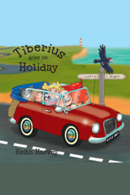 Harvey, Keith - Tiberius Goes on Holiday, ebook