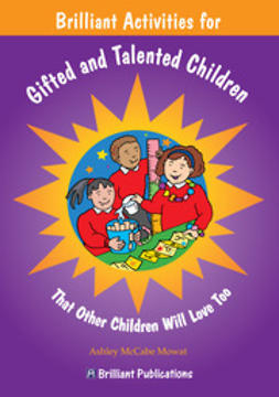 McCabe-Mowat, Ashley - Brilliant Activities for Gifted and Talented Children, ebook