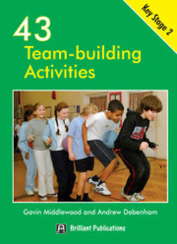 Middlewood, Gavin - 43 Team-building Activities for Key Stage 2, ebook