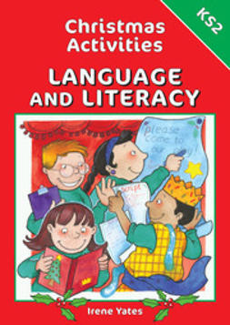 Yates, Irene - Christmas Activities for Language and Literacy KS2, ebook