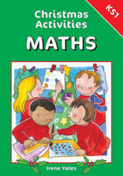 Yates, Irene - Christmas Activities for Maths for KS1, e-bok