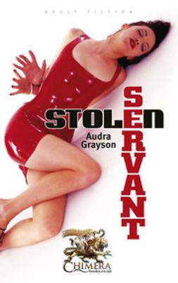 Grayson, Audra - Stolen Servant, ebook