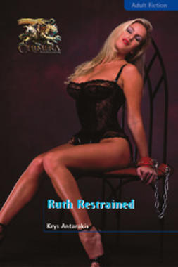 Antarakis, Krys - Ruth Restrained, ebook