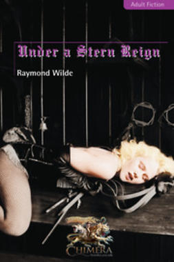 Wilde, Raymond - Under a Stern Reign, ebook
