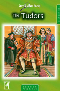 Temple, Mike - Curriculum Focus The Tudors History KS2, ebook