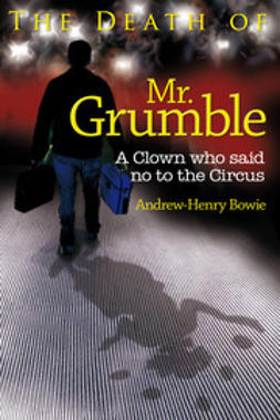Bowie, Andrew-Henry - The Death of Mr. Grumble, ebook