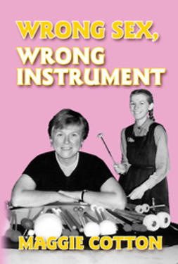 Cotton, Maggie - Wrong Sex, Wrong Instrument, e-bok