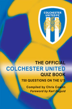 Cowlin, Chris - The Official Colchester United Quiz Book, e-bok