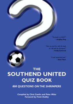 Miles, Peter - The Southend United Quiz Book, ebook