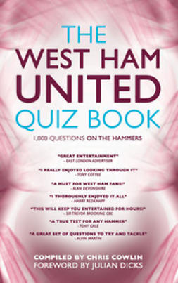 Cowlin, Chris - The West Ham United Quiz Book, ebook