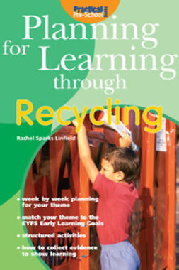 Linfield, Rachel Sparks - Planning for Learning through Recycling, ebook