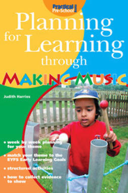 Harries, Judith - Planning for Learning through Making Music, ebook