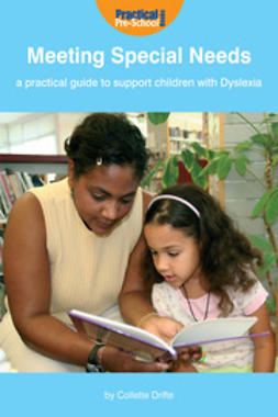 Drifte, Collette - Meeting Special Needs: A practical guide to support children with Dyslexia, ebook