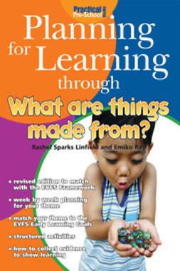 Linfield, Rachel Sparks - Planning for Learning through What Are Things Made From?, ebook