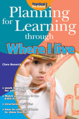 Beswick, Clare - Planning for Learning through Where I Live, ebook