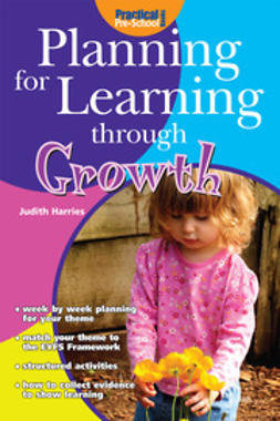 Harries, Judith - Planning for Learning through Growth, ebook