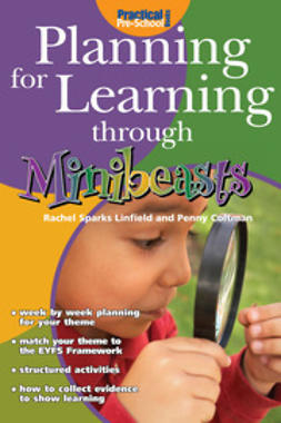 Linfield, Rachel Sparks - Planning for Learning through Minibeasts, e-bok