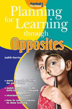 Harries, Judith - Planning for Learning through Opposites, ebook