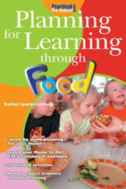 Linfield, Rachel Sparks - Planning for Learning through Food, e-bok
