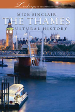 Sinclair, Mick - The Thames, ebook
